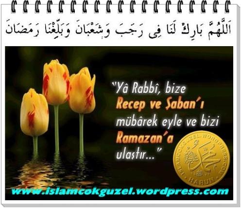 Allahümme bârik lenâ fi Recebe ve Şa'bane ve bellığnâ Ramazân